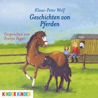 Geschichten von Pferden - Klaus-Peter Wolf