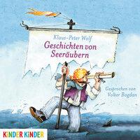 Geschichten von Seeräubern - Klaus-Peter Wolf