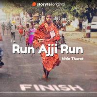 Run Ajji Run - Nitin Thorat
