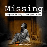 Missing - Shripad Joshi, Jayesh Mestry