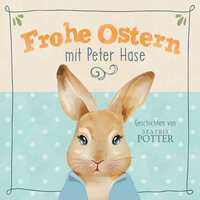 Frohe Ostern mit Peter Hase - Beatrix Potter