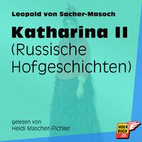 Katharina II - Russische Hofgeschichten - Leopold von Sacher-Masoch