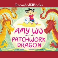 Amy Wu and the Patchwork Dragon - Kat Zhang, Charlene Chua
