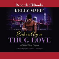 Enticed by a Thug Love - Kelly Marie