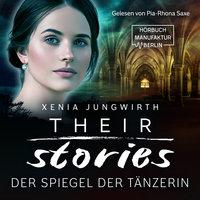 Their Stories: Der Spiegel der Tänzerin - Xenia Jungwirth