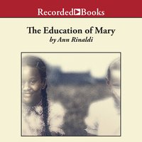 The Education of Mary - Ann Rinaldi