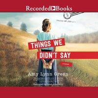 Things We Didn't Say - Amy Lynn Green