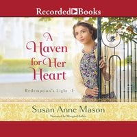 A Haven for Her Heart - Susan Anne Mason