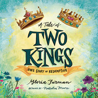 A Tale of Two Kings: God's Story of Redemption - Gloria Furman