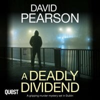 A Deadly Dividend: A Gripping Murder Mystery set in Dublin - David Pearson