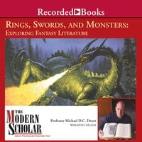 Rings, Swords, and Monsters: Exploring Fantasy Literature - Michael Drout