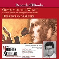 Odyssey of the West I - A Classic Education through the Great Books: Hebrews and Greeks - Timothy B. Shutt