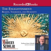 The Enlightenment - Reason, Tolerance, and Humanity - James Schmidt
