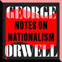 Notes on Nationalism - George Orwell