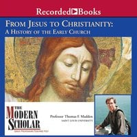 From Jesus to Christianity - Thomas F. Madden
