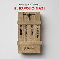 El expolio nazi - Miguel Martorell