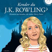Kender du J.K. Rowling?: Historien om kvinden, der skabte Harry Potter