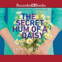 The Secret Hum of a Daisy - Tracy Holczer
