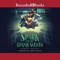 Spark and the Grand Sleuth - Robert Repino
