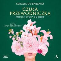 Czuła przewodniczka. Kobieca droga do siebie - Natalia de Barbaro