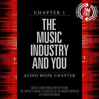 The Artist's Guide to Success in the Music Business: Chapter 1: The Music Industry and You - Loren Weisman