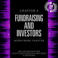 The Artist's Guide to Success in the Music Business: Chapter 8: Fundraising and Investors - Loren Weisman