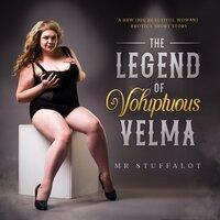 The Legend of Voluptuous Velma - Mr Stuffalot