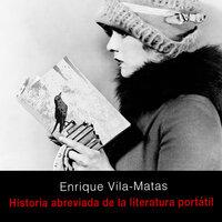 Historia abreviada de la literatura portátil - Enrique Vila-Matas