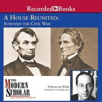 A House Reunited: How America Survived the Civil War - Jay Winik