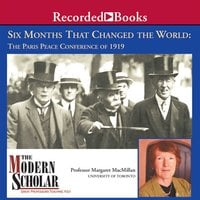 Six Months That Changed the World: The Paris Peace Conference of 1919 - Margaret MacMillan