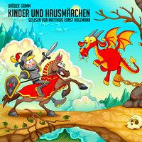 Kinder- und Hausmärchen: Teil 1 - Brüder Grimm