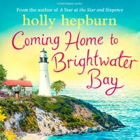 Coming Home to Brightwater Bay - Holly Hepburn
