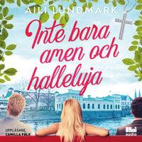 Inte bara amen och halleluja - Aili Lundmark
