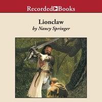 Lionclaw: A Tale of Rowan Hood - Nancy Springer