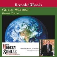Global Warming: Global Threat - Michael McElroy