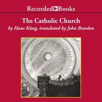 The Catholic Church: A Short History - Hans Küng