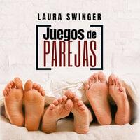 Juegos de parejas - Laura Swinger
