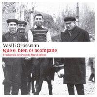 Que el bien os acompañe - Vasili Grossman