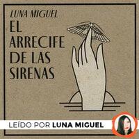 El arrecife de las sirenas - Luna Miguel
