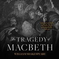 The Tragedy of Macbeth - William Shakespeare