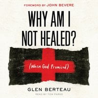 Why am I Not Healed?: (When God Promised)