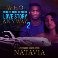 Who Wants that Perfect Love Story Anyway 2 - Natavia Stewart