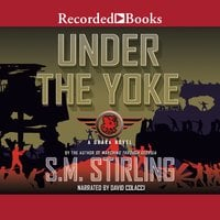 Under the Yoke - S.M. Stirling
