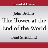 The Tower at the End of the World - Brad Strickland, John Bellairs