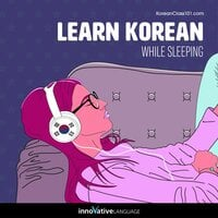 Learn Korean While Sleeping - Innovative Language Learning