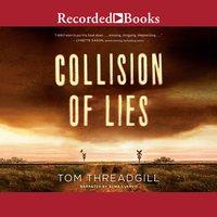 Collision of Lies - Tom Threadgill
