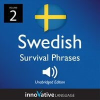 Learn Swedish: Swedish Survival Phrases, Volume 2: Lessons 31-60
