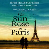 The Sun Rose in Paris - Penny Fields-Schneider
