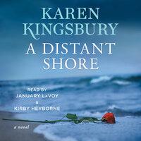 A Distant Shore - Karen Kingsbury
