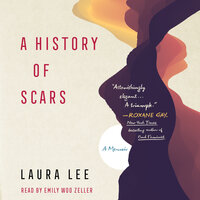 A History of Scars - Laura Lee